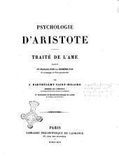 Psychologie d'Aristote: Traité de l'âme traduit en français pour la première fois Et accompagnéde Notes perpétuelles par J. Barthélemy-Saint-Hilaire