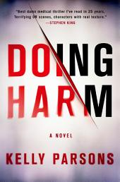 Doing Harm: A Novel