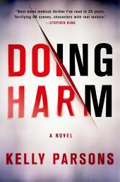 Doing Harm: A Novel