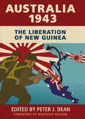 Australia 1943: The Liberation of New Guinea