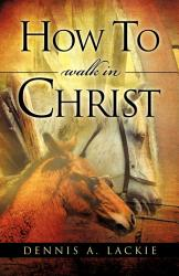 How To Walk In Christ Book PDF
