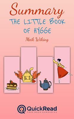 Summary of  The Little Book of Hygge  by Meik Wiking   Free book by QuickRead com