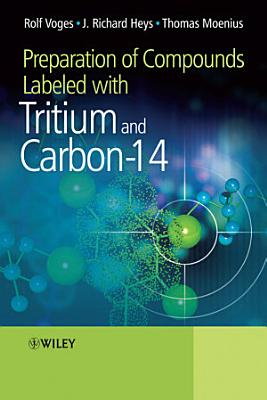 Preparation of Compounds Labeled with Tritium and Carbon 14