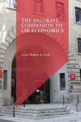 The Palgrave Companion To Lse Economics Book PDF