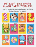 My Baby First Words Flash Cards Toddlers Happy Learning Colorful Picture Books In English Spanish Portuguese Book PDF