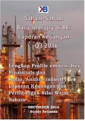 Saham-Saham Basic Industry & Chemical di BEI per Laporan Keuangan Q3 2016: Lengkap Profile emiten, Key Financials dan Ratio, Analisa industry & Laporan Keuangan dan Perhitungan Nilai Wajar Saham