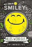 Mein Leben in Smiley  s  Bd 1    ALLES WIRD GUT PDF