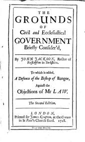 The Grounds of Civil and Ecclesiastical Government Briefly Consider'd