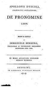 Apollonii Dyscoli Grammatici Alexandrini De pronomine liber