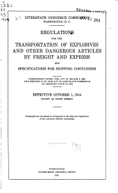 Regulations for Transportation of Explosives and Other Dangerous Articles by Land and Water in Rail Freight, Express, and Baggage Services, and by Motor Vehicle (highway) and Water, Including Specifications for Shipping Containers