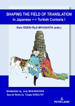 Shaping the Field of Translation In Japanese ↔ Turkish Contexts I