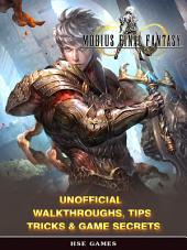 Mobius Final Fantasy Unofficial Walkthroughs, Tips Tricks & Game Secrets