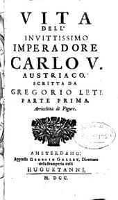Vita Dell'Invittissimo Imperadore Carlo V. Austriaco: 1