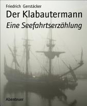 Der Klabautermann: Eine Seefahrtserzählung