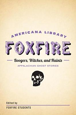 Boogers  Witches  and Haints  Appalachian Ghost Stories PDF