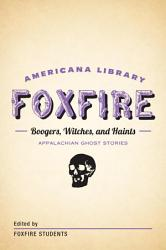 Boogers Witches And Haints Appalachian Ghost Stories Book PDF