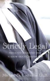 Strictly Legal: Things You Absolutely Need to Know about Canadian Law