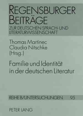 Familie und Identit  t in der deutschen Literatur PDF