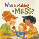 Who is Making a Mess