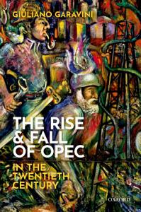 The Rise and Fall of OPEC in the Twentieth Century PDF