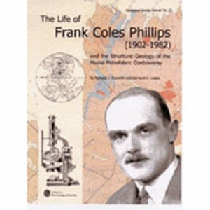 The Life of Frank Coles Phillips  1902 1982  and the Structural Geology of the Moine Petrofabric Controversy PDF