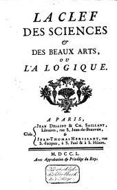 La Clef des sciences et des beaux-arts, ou la Logique