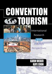 Convention Tourism: International Research and Industry Perspectives