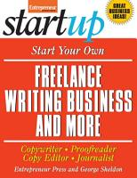 Start Your Own Freelance Writing Business and More PDF