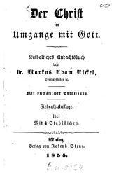 Der Christ im Umgange mit Gott: Katholisches Andachtsbuch von Markus Adam Nickel. Mit 4 Stahlstichen
