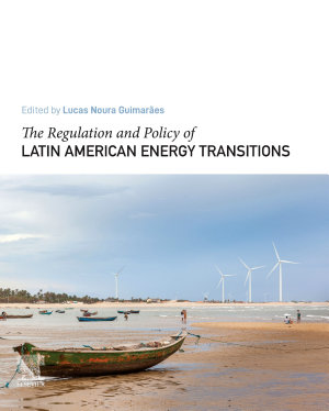 The Regulation and Policy of Latin American Energy Transitions