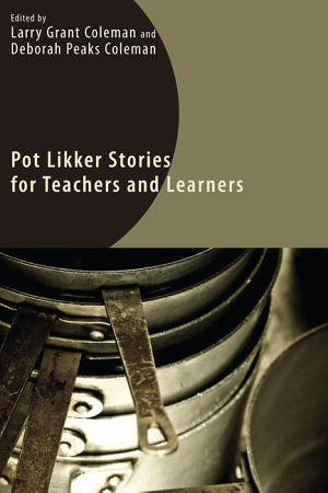 Pot Likker Stories for Teachers and Learners PDF
