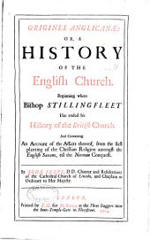 Origines Anglicanae: Or, A History of the English Church, Volume 1