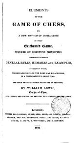 Elements of the Game of Chess: Or, A New Method of Instruction in that Celebrated Game