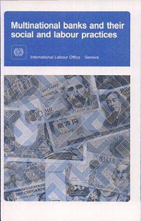 Multinational Banks and Their Social and Labour Practices PDF