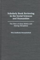 Scholarly Book Reviewing in the Social Sciences and Humanities: The Flow of Ideas Within and Among Disciplines
