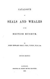 Catalogue of Seals and Whales in the British Museum