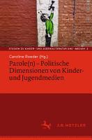 Parole n    Politische Dimensionen von Kinder  und Jugendmedien PDF