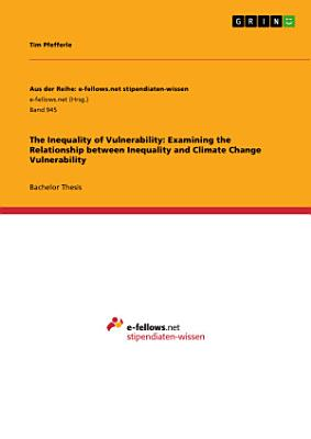 The Inequality of Vulnerability  Examining the Relationship between Inequality and Climate Change Vulnerability