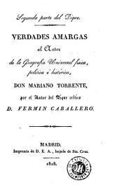 Verdades amargas al Autor de la Geografia Universal fisica, politica é histórica, don Mariano Torrente: segunda parte del Dique