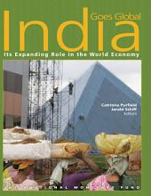 India Goes Global: Its Expanding Role in the Global Economy
