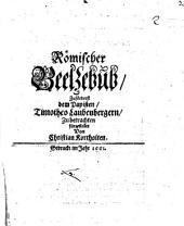 Römische Beelzebub zuförderst den Papisten Timotheo Laubenbergern zu betrachten fürgestellt