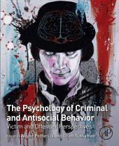 The Psychology of Criminal and Antisocial Behavior: Victim and Offender Perspectives