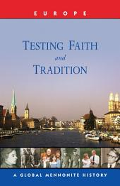 Testing Faith and Tradition: A Global Mennonite History