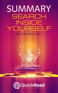 Summary of    Search Inside Yourself    by Chade Meng Tan   Free book by QuickRead com Book