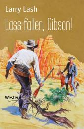 Lass fallen, Gibson!: Western