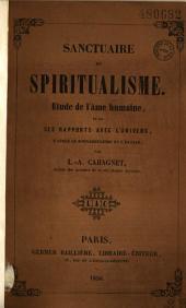 Sanctuaire du spiritualisme: étude de l'âme humaine, et de ses rapports avec l'univers, d'après le somnanbulisme et l'extase