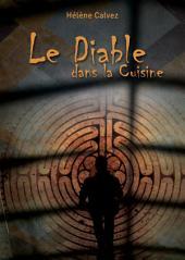 Le diable dans la cuisine: Un roman noir et intriguant