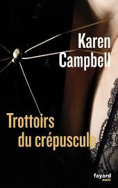Trottoirs du crépuscule: traduit de l'anglais (Ecosse) par Stéphane Carn et Catherine Cheval