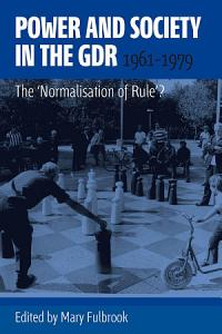 Power and Society in the GDR  1961 1979 PDF