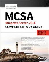 MCSA Windows Server 2016 Complete Study Guide: Exam 70-740, Exam 70-741, Exam 70-742, and Exam 70-743, Edition 2